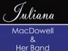 Juliana MacDowell and her Band